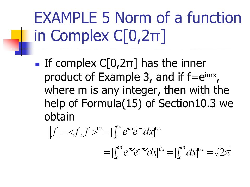 EXAMPLE 5 Norm of a function in Complex C[0,2π]